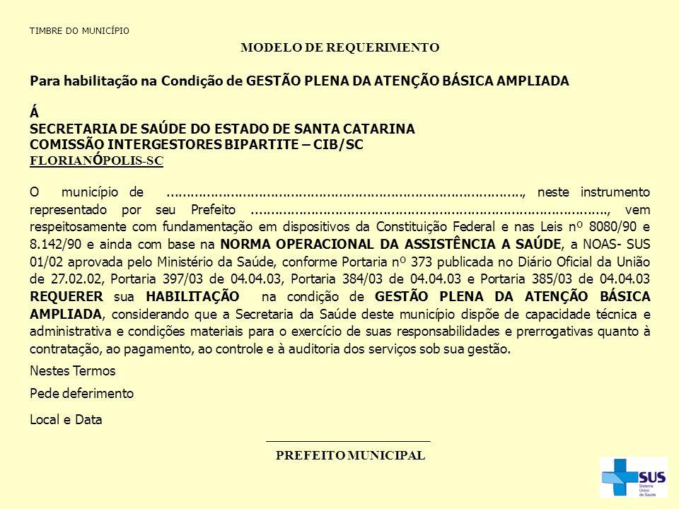 TIMBRE DO MUNICÍPIO MODELO DE REQUERIMENTO Para habilitação na Condição de GESTÃO PLENA DA ATENÇÃO BÁSICA AMPLIADA Á SECRETARIA DE SAÚDE DO ESTADO DE