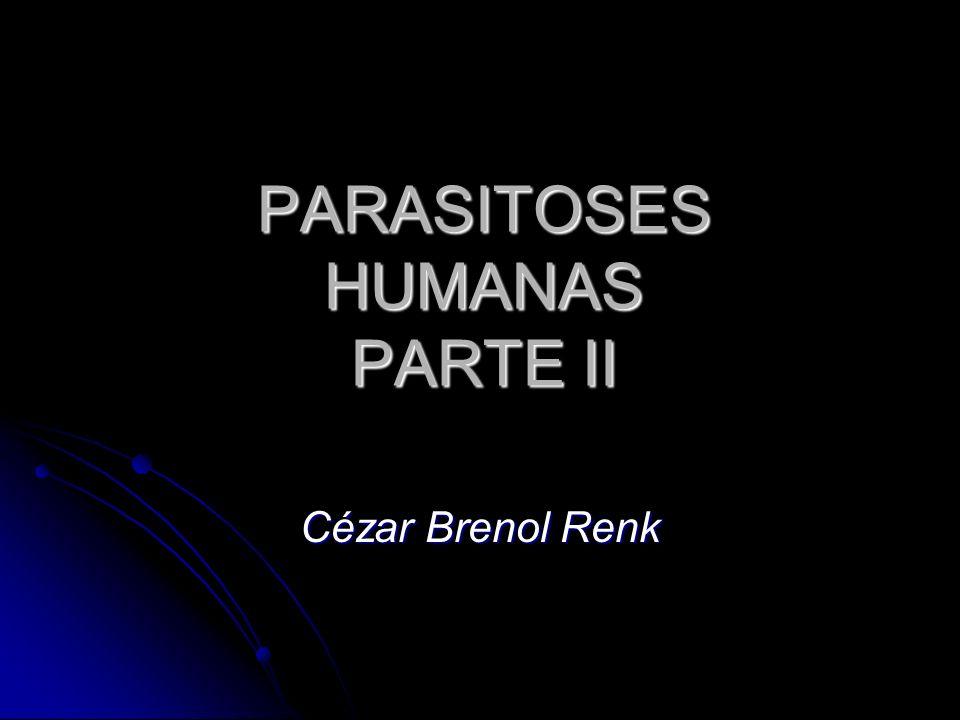 PARASITOSES HUMANAS PARTE II Cézar Brenol Renk