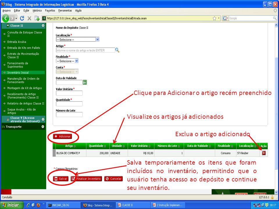 Clique para Adicionar o artigo recém preenchido Visualize os artigos já adicionados Exclua o artigo adicionado Salva temporariamente os itens que fora