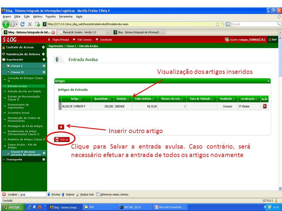Visualização dos artigos inseridos Clique para Salvar a entrada avulsa. Caso contrário, será necessário efetuar a entrada de todos os artigos novament
