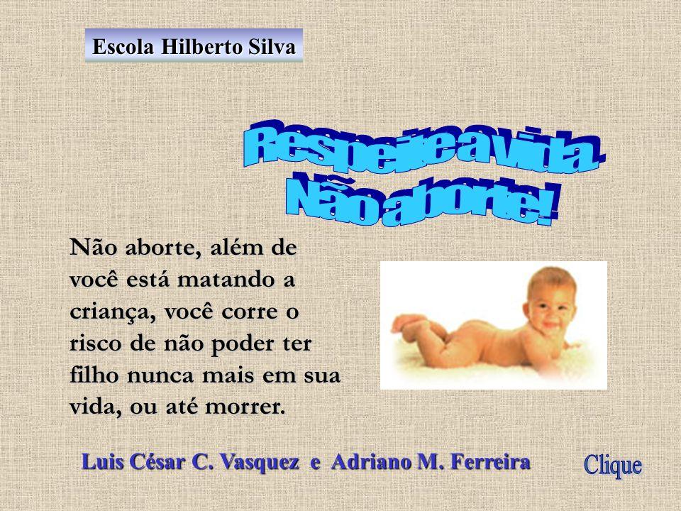 Escola Hilberto Silva Taciane, Ana Paula e Fabrício 8@ B