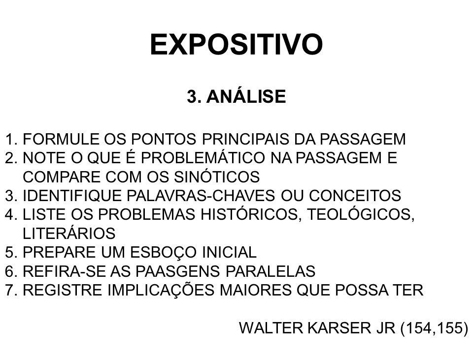 EXPOSITIVO 3. ANÁLISE 1.FORMULE OS PONTOS PRINCIPAIS DA PASSAGEM 2.NOTE O QUE É PROBLEMÁTICO NA PASSAGEM E COMPARE COM OS SINÓTICOS 3.IDENTIFIQUE PALA