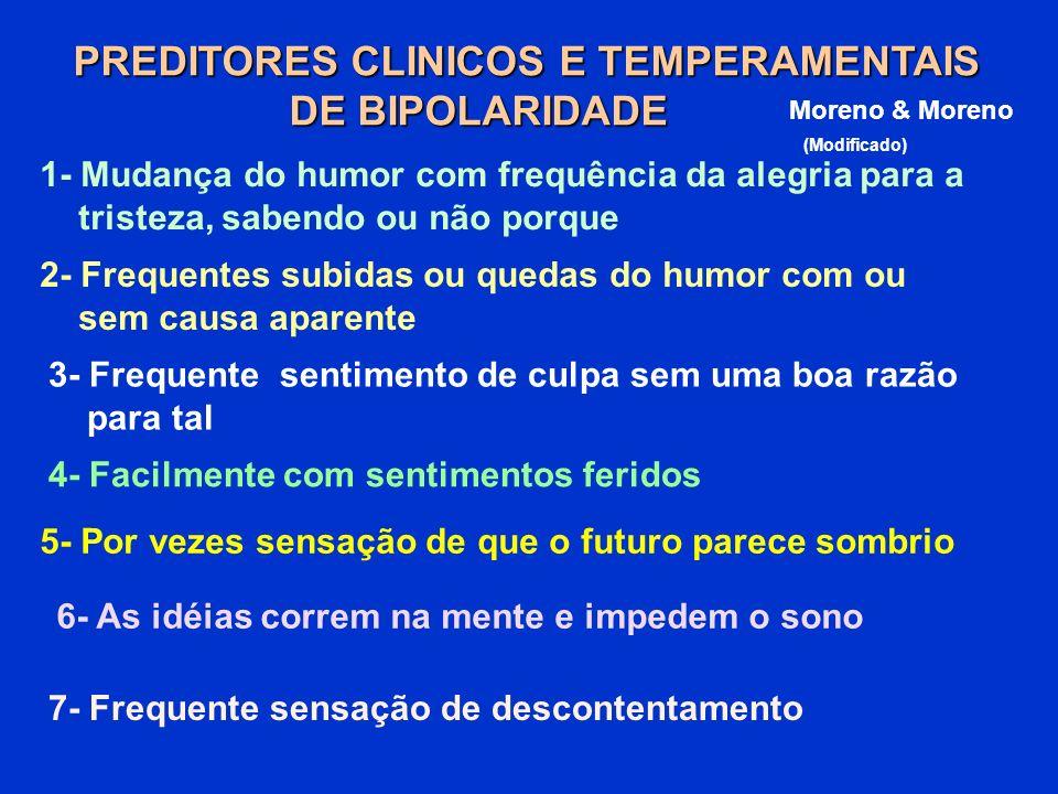 PREDITORES CLINICOS E TEMPERAMENTAIS DE BIPOLARIDADE DE BIPOLARIDADE 1- Mudança do humor com frequência da alegria para a tristeza, sabendo ou não por