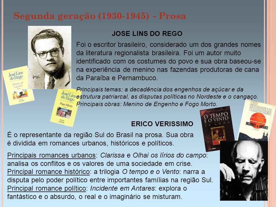 Segunda geração (1930-1945) - Prosa JOSE LINS DO REGO Foi o escritor brasileiro, considerado um dos grandes nomes da literatura regionalista brasileir