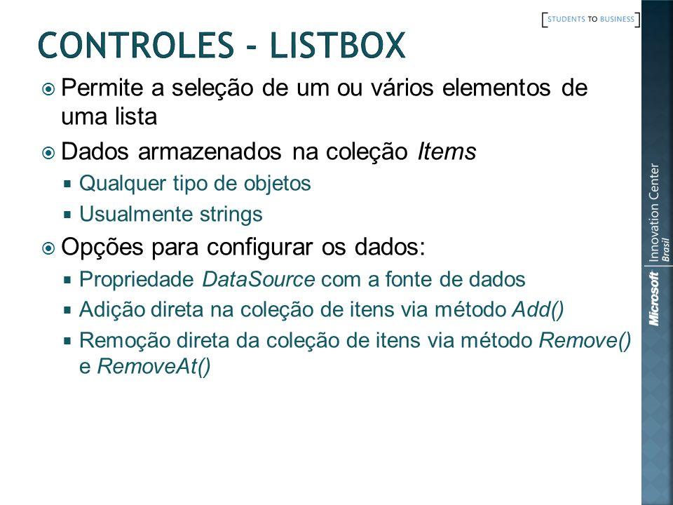 Permite a seleção de um ou vários elementos de uma lista Dados armazenados na coleção Items Qualquer tipo de objetos Usualmente strings Opções para co