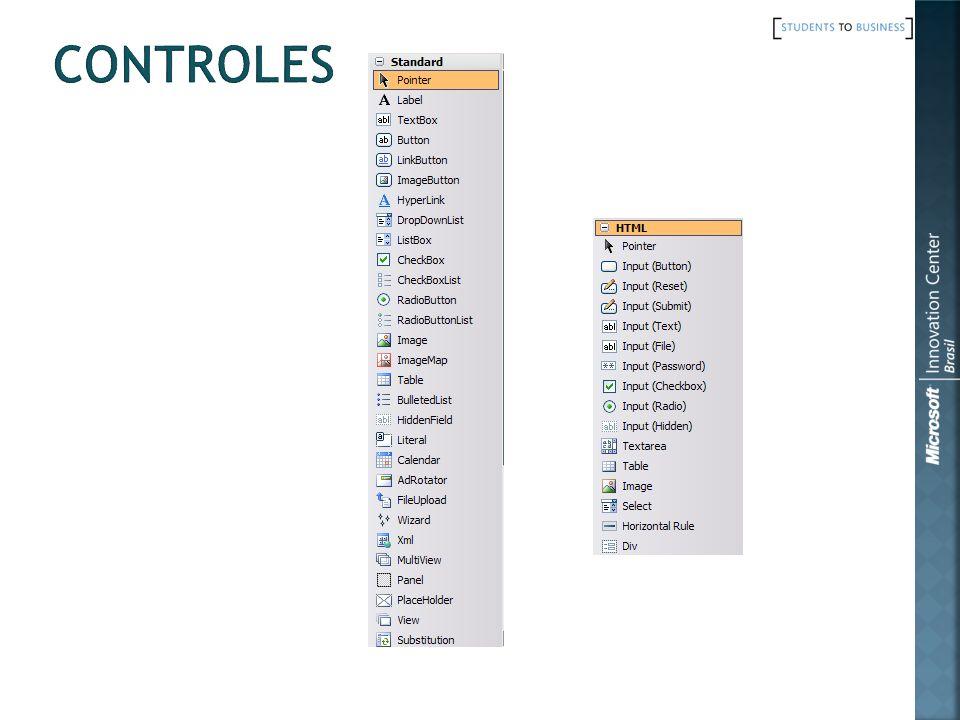 Para adicionar um controle Server Control Arraste o controle desejado da aba Standard da Toolbox Para adicionar um controle HTML Control Arraste o controle desejado da aba HTML da Toolbox