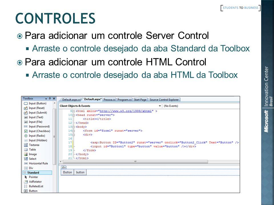 Alguns controles básicos: Button: Botão clicável TextBox: Caixa para digitação de texto CheckBox: Caixa para selecionar ou não um item Label: Texto que não pode ser editado diretamente ListBox: Lista para escolha de uma ou mais opções RadioButton: Caixa para selecionar ou não um item.