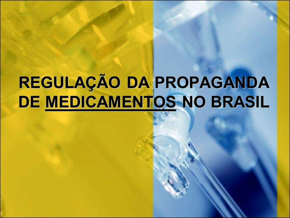 REGULAÇÃO DA PROPAGANDA DE MEDICAMENTOS NO BRASIL