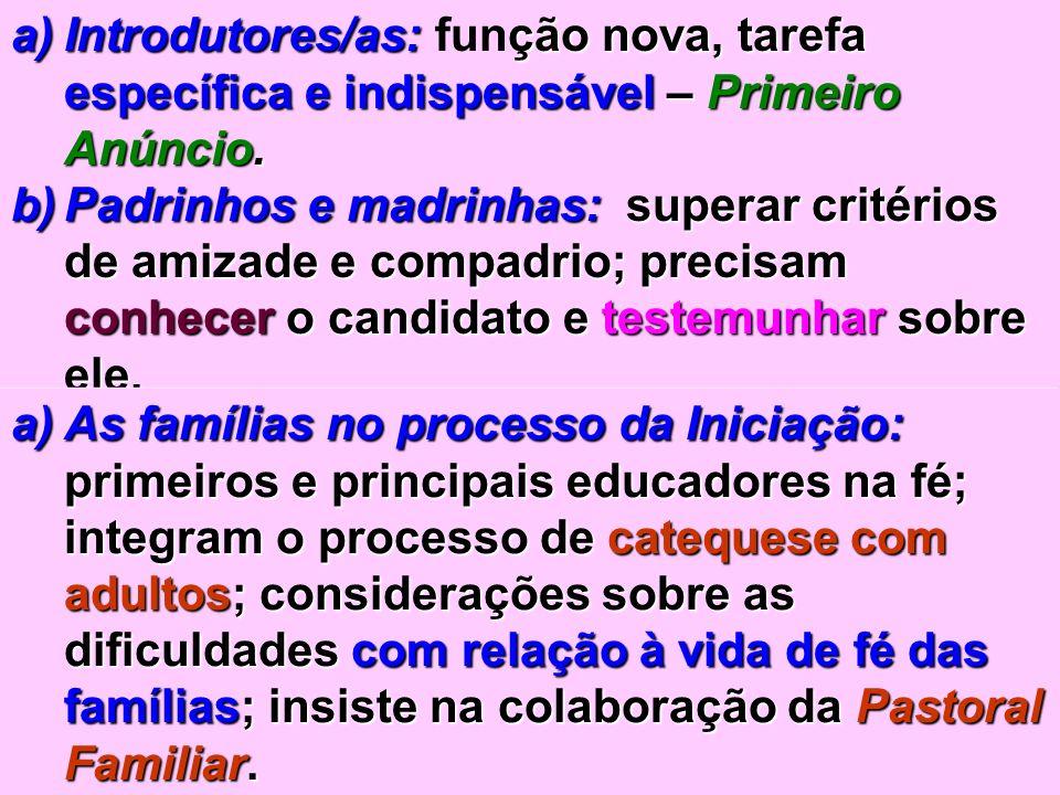 23 a)Introdutores/as: ção nova, tarefa específica e indispensável – Primeiro Anúncio. a)Introdutores/as: função nova, tarefa específica e indispensáve
