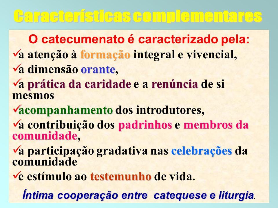 9 O catecumenato é caracterizado pela: formação a atenção à formação integral e vivencial, orante a dimensão orante, prática da caridaderenúncia a prá