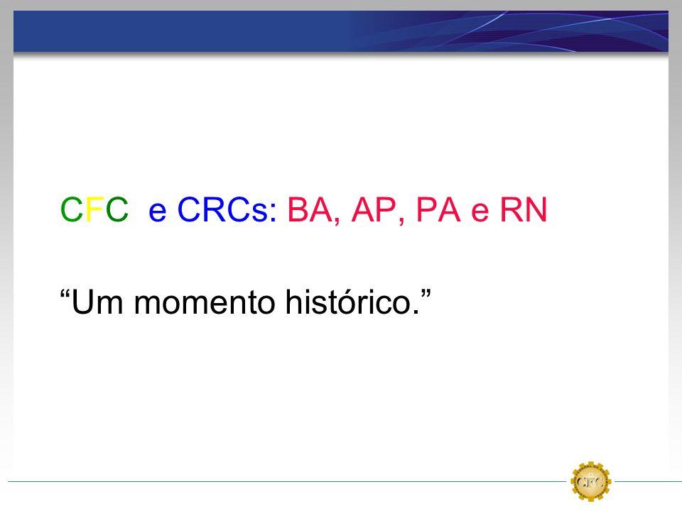 CFC e CRCs: BA, AP, PA e RN Um momento histórico.