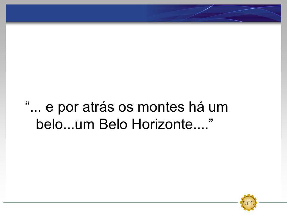 ... e por atrás os montes há um belo...um Belo Horizonte....