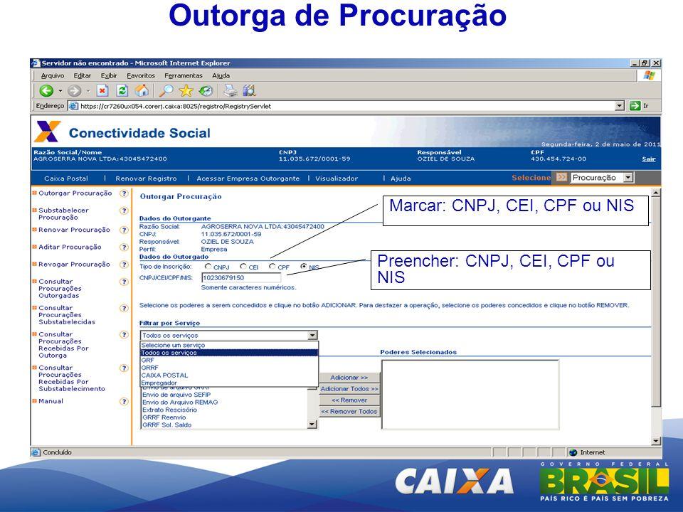 Outorga de Procuração Marcar: CNPJ, CEI, CPF ou NIS Preencher: CNPJ, CEI, CPF ou NIS