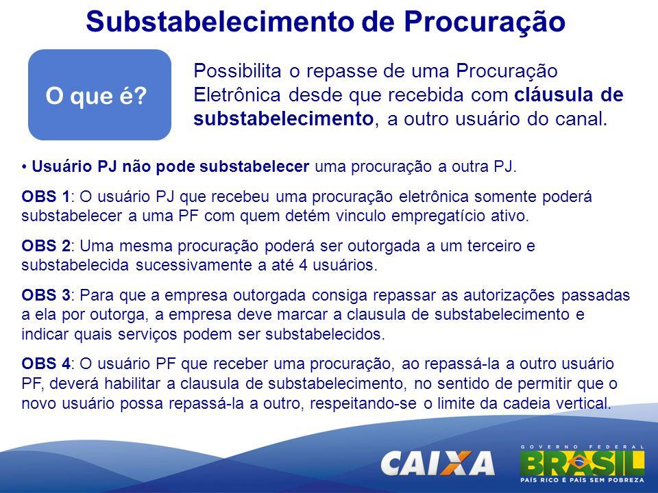 Usuário PJ não pode substabelecer uma procuração a outra PJ. OBS 1: O usuário PJ que recebeu uma procuração eletrônica somente poderá substabelecer a