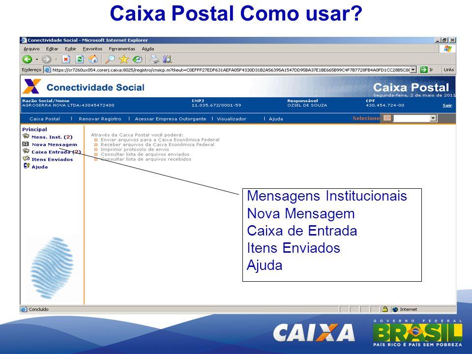 Caixa Postal Como usar? Mensagens Institucionais Nova Mensagem Caixa de Entrada Itens Enviados Ajuda
