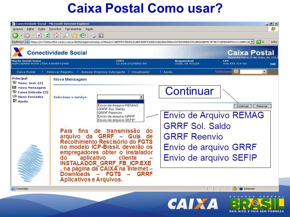 Para fins de transmissão do arquivo da GRRF – Guia de Recolhimento Rescisório do FGTS no modelo ICP-Brasil, deverão os empregadores obter o instalador