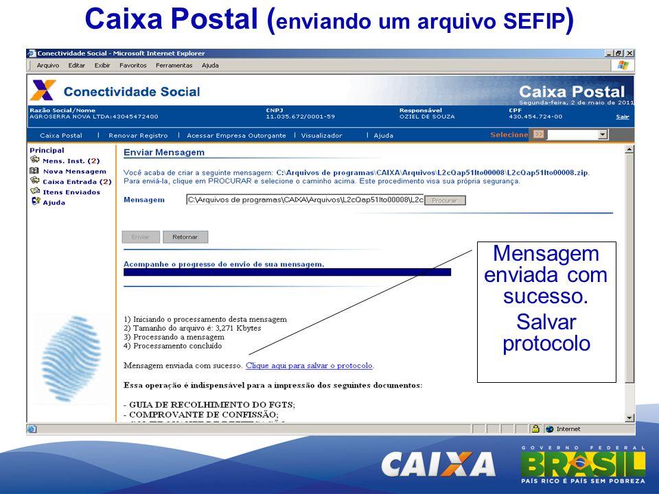 Mensagem enviada com sucesso. Salvar protocolo Caixa Postal ( enviando um arquivo SEFIP )