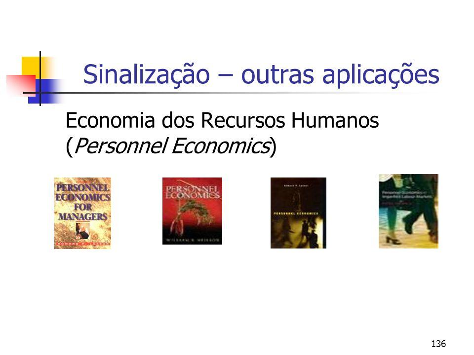 136 Sinalização – outras aplicações Economia dos Recursos Humanos (Personnel Economics)