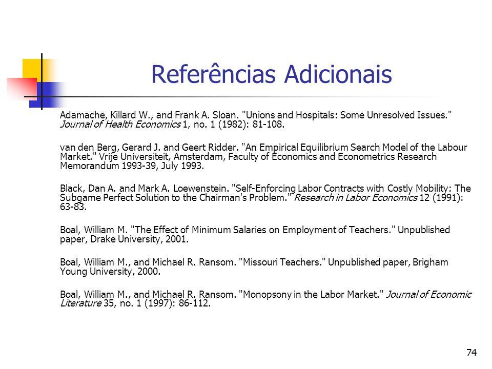 74 Referências Adicionais Adamache, Killard W., and Frank A. Sloan.