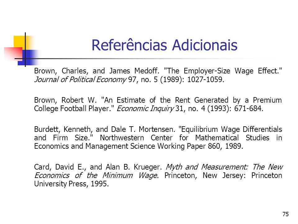 75 Referências Adicionais Brown, Charles, and James Medoff.