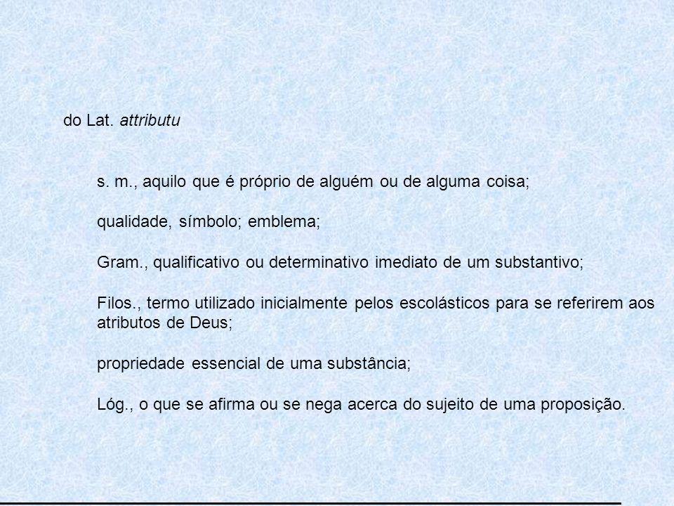 atributo do Lat.attributu s.
