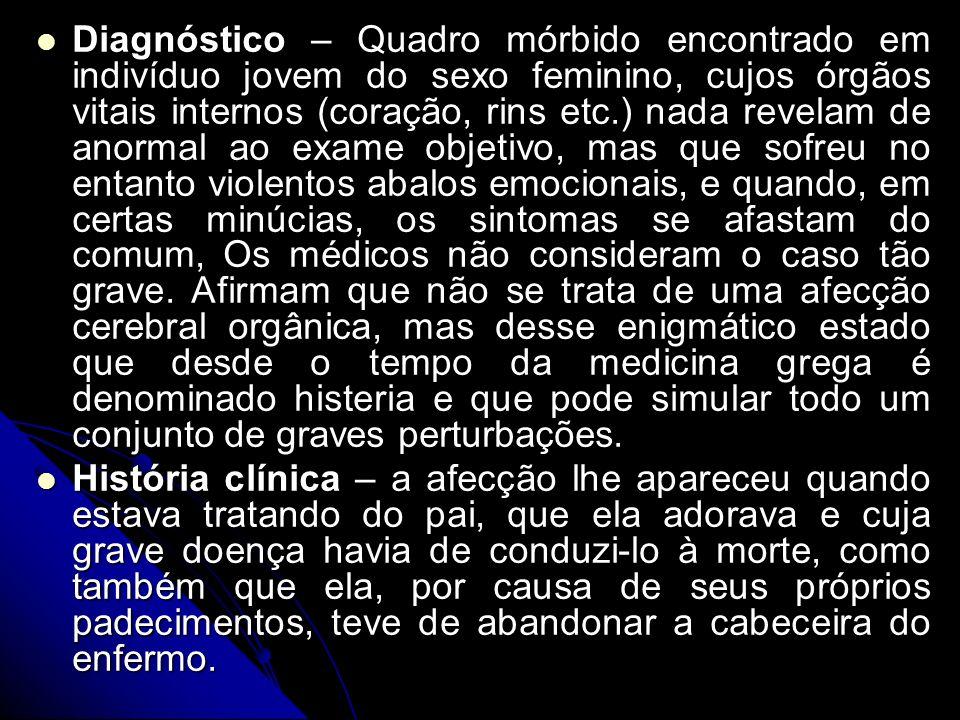 Diagnóstico – Quadro mórbido encontrado em indivíduo jovem do sexo feminino, cujos órgãos vitais internos (coração, rins etc.) nada revelam de anormal