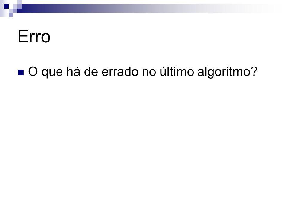 Erro O que há de errado no último algoritmo?