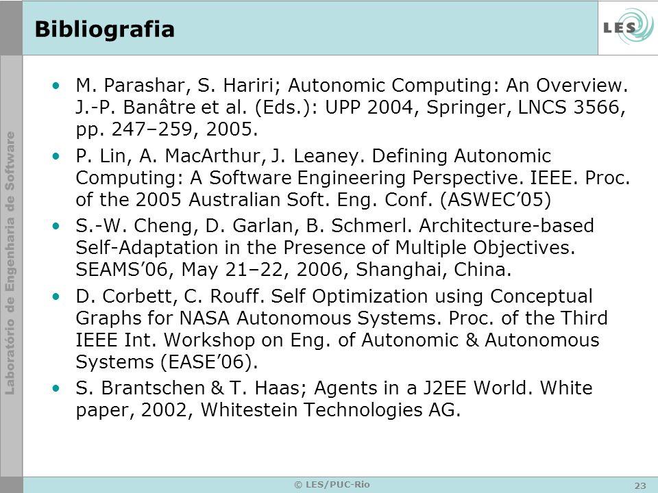 23 © LES/PUC-Rio Bibliografia M. Parashar, S. Hariri; Autonomic Computing: An Overview.