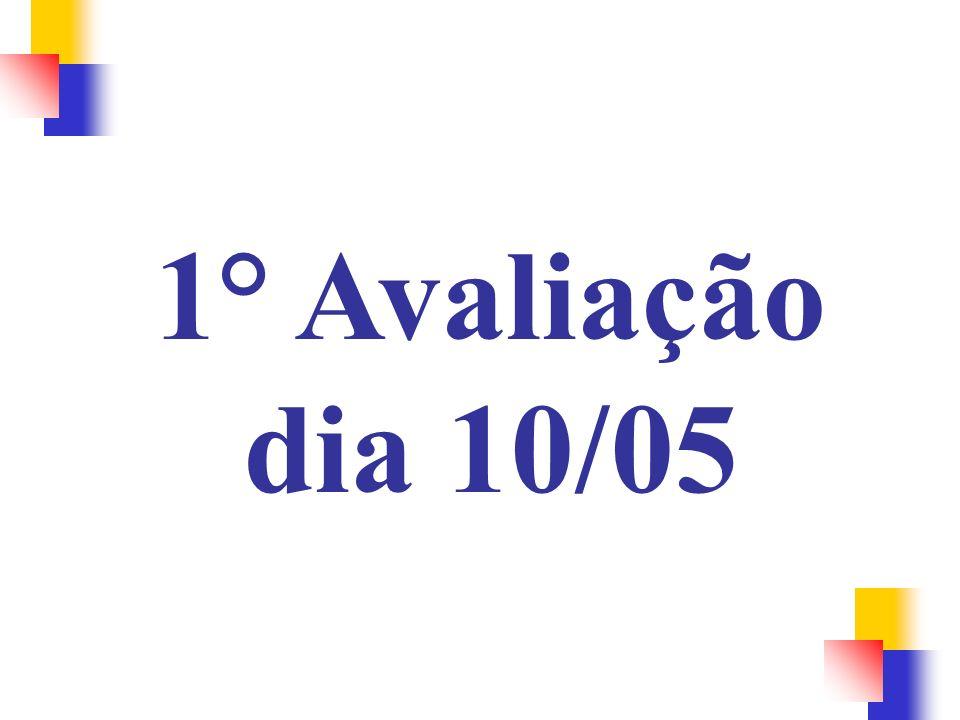 1° Avaliação dia 10/05