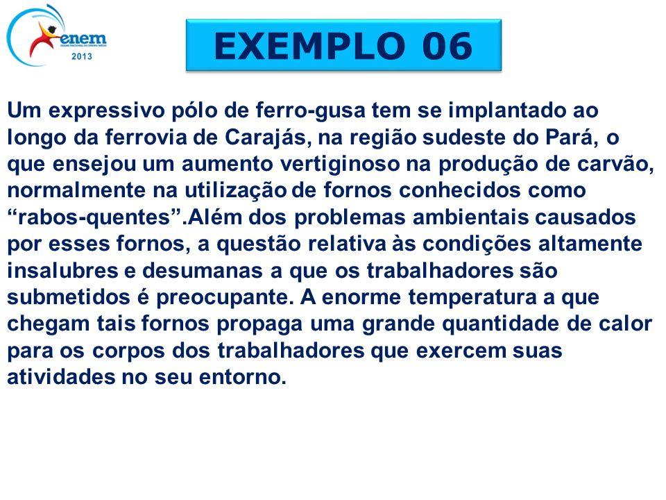 EXEMPLO 06 Um expressivo pólo de ferro-gusa tem se implantado ao longo da ferrovia de Carajás, na região sudeste do Pará, o que ensejou um aumento ver