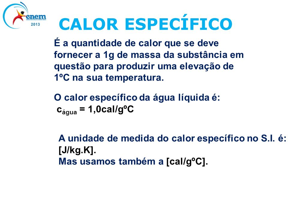 EXEMPLO 03 RESOLUÇÃO: O calor se transfere de um corpo com maior temperatura para outro de menor temperatura.