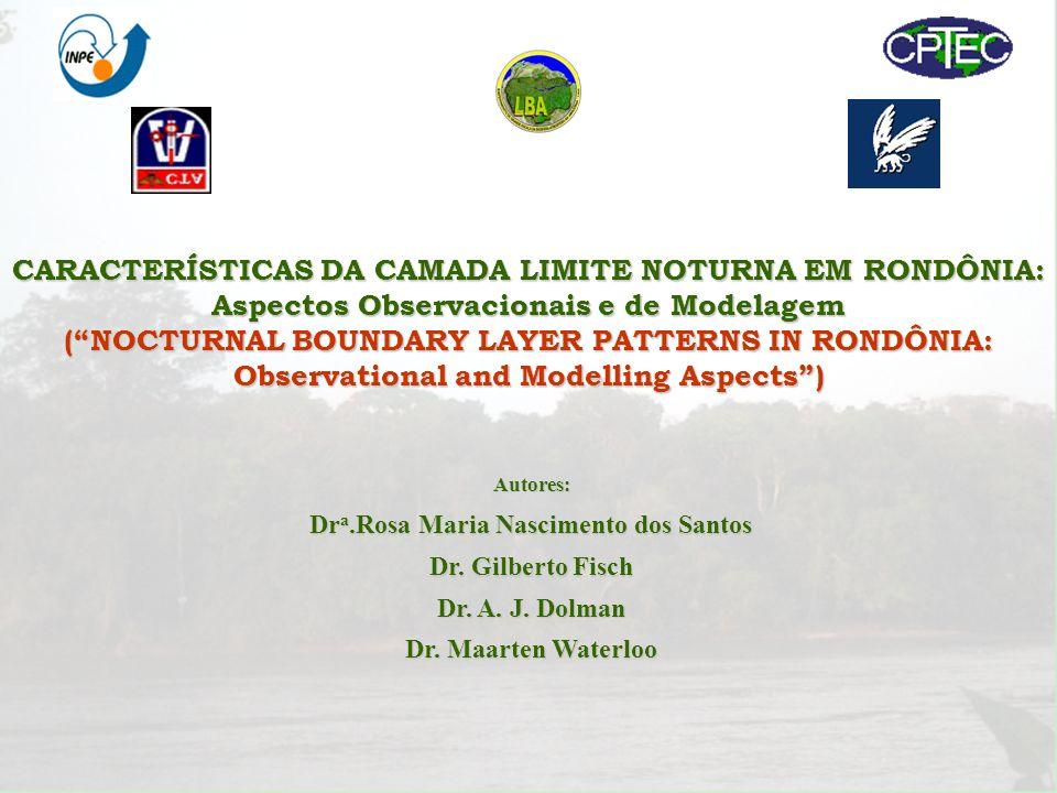 CARACTERÍSTICAS DA CAMADA LIMITE NOTURNA EM RONDÔNIA: Aspectos Observacionais e de Modelagem (NOCTURNAL BOUNDARY LAYER PATTERNS IN RONDÔNIA: Observati