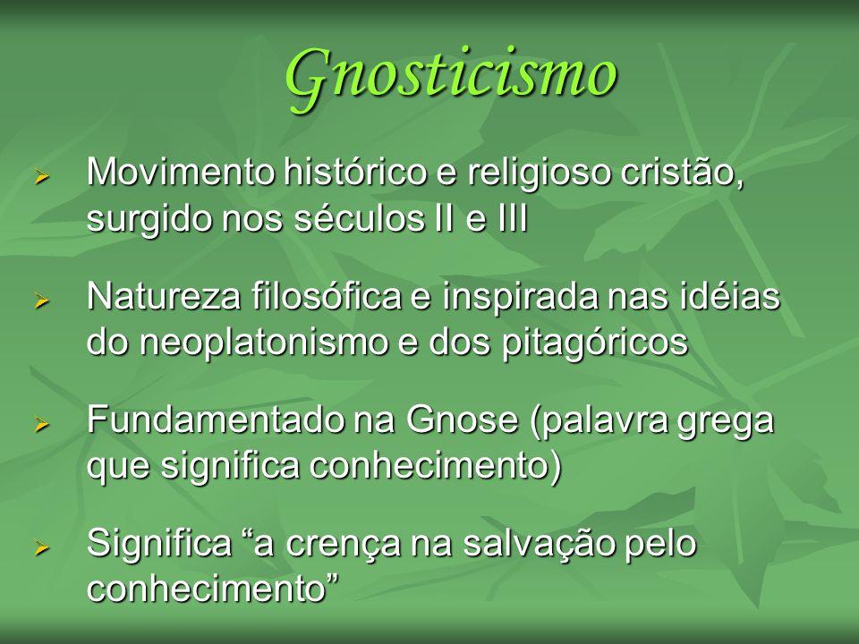 Movimento histórico e religioso cristão, surgido nos séculos II e III Movimento histórico e religioso cristão, surgido nos séculos II e III Natureza f