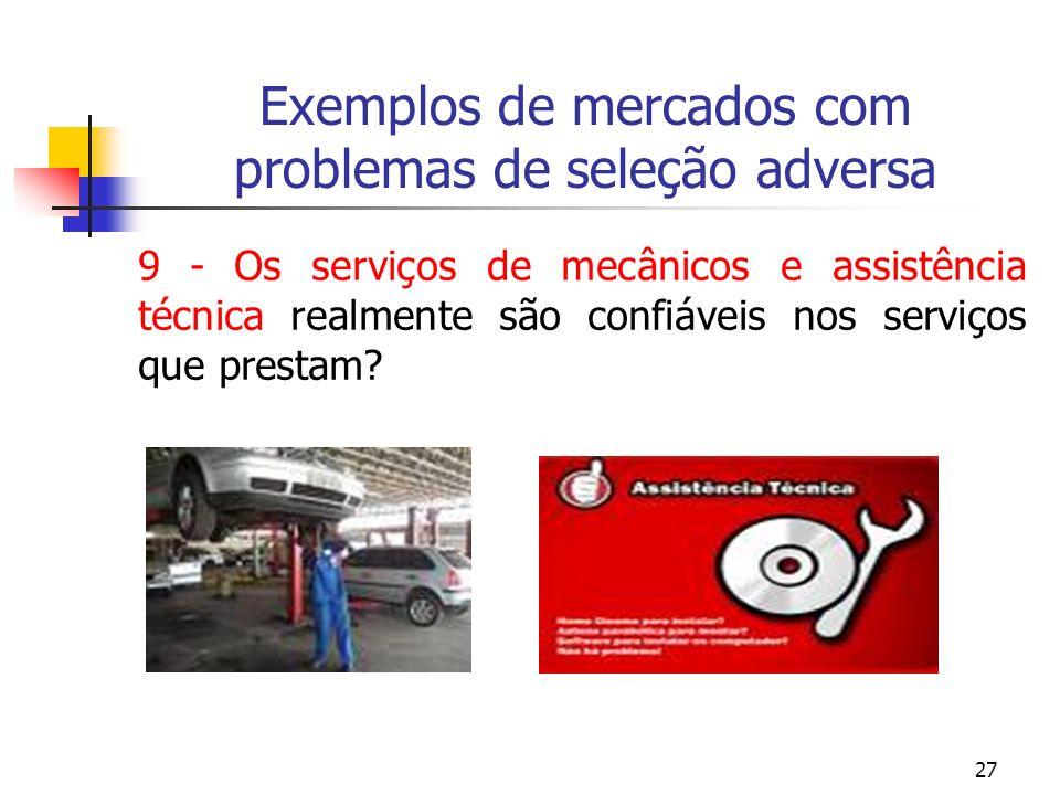27 Exemplos de mercados com problemas de seleção adversa 9 - Os serviços de mecânicos e assistência técnica realmente são confiáveis nos serviços que