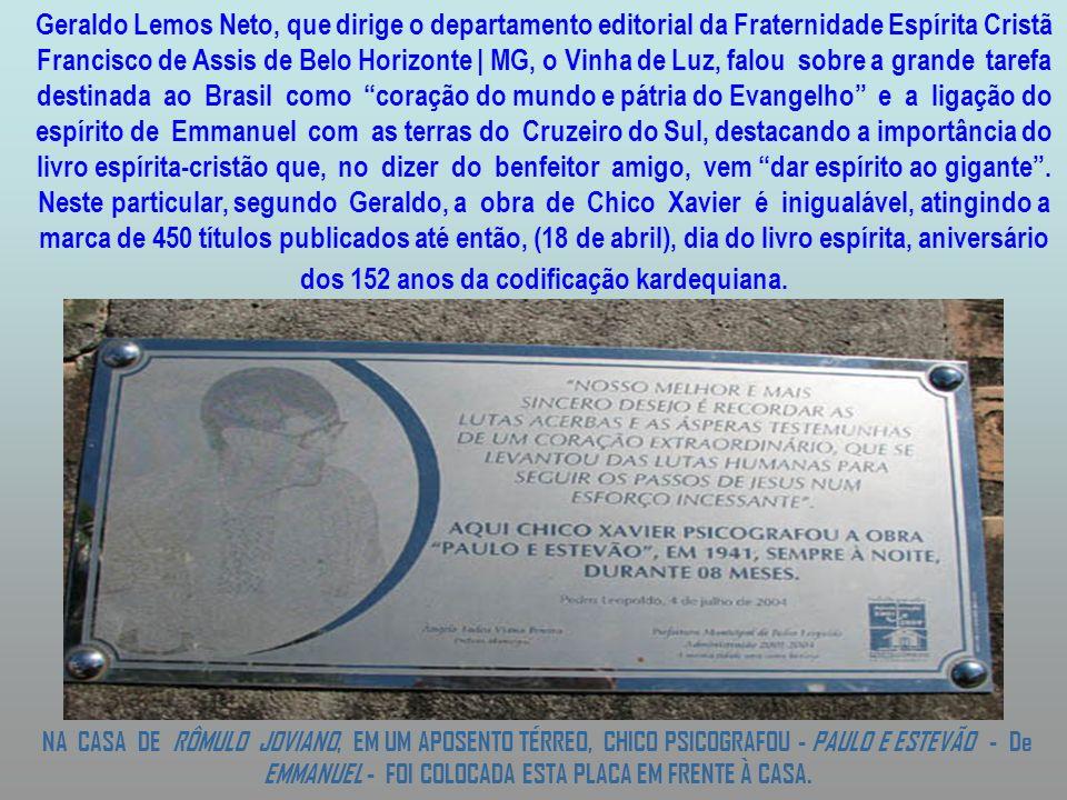 Já o paulistano Rubens S. Germinhasi, um dos editores das obras de Chico através do Instituto de Divulgação Editora André Luiz (Ideal), de São Paulo |