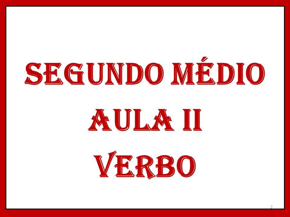 SEGUNDO MÉDIO AULA II VERBO 2