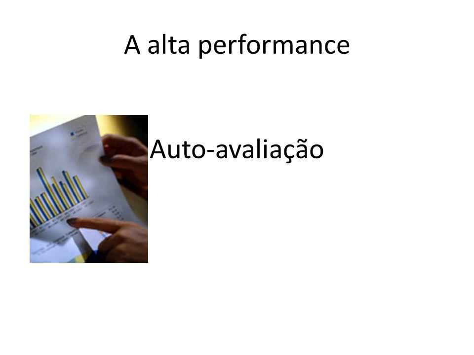 Auto-avaliação A alta performance