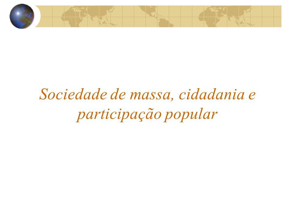 Sociedade de massa, cidadania e participação popular