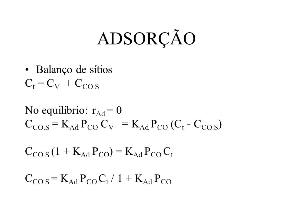 Decomposição do Cumeno Balanço de sítios: C t = C V + C A.S + C B.S - r = r Ad - r = C t k Ad P A0 = k P A0 r P A0