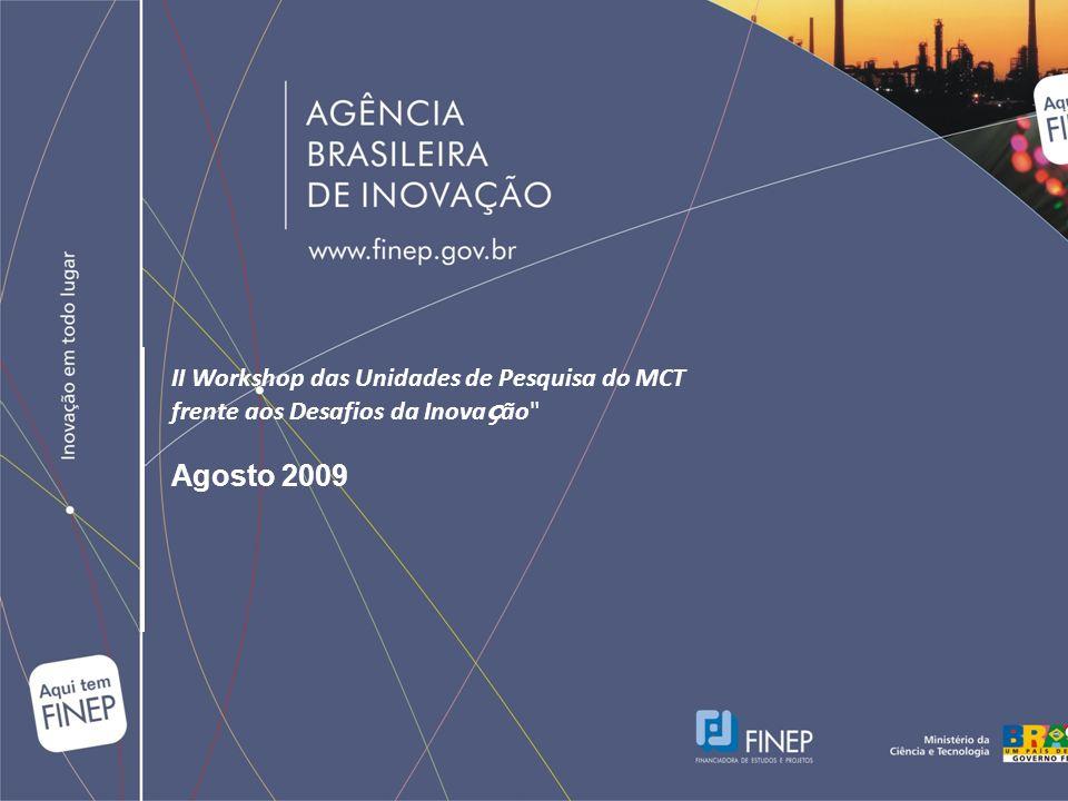 II Workshop das Unidades de Pesquisa do MCT frente aos Desafios da Inova ç ão Agosto 2009