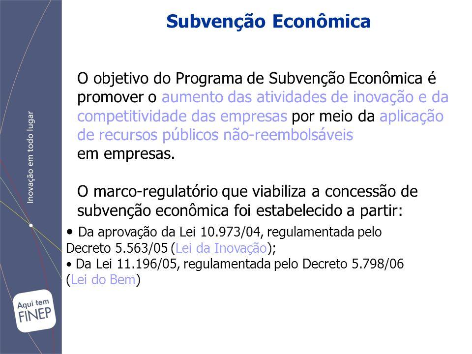 Subvenção Econômica O objetivo do Programa de Subvenção Econômica é promover o aumento das atividades de inovação e da competitividade das empresas por meio da aplicação de recursos públicos não-reembolsáveis em empresas.