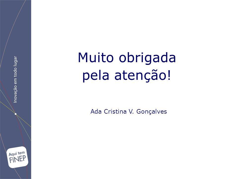 Muito obrigada pela atenção! Ada Cristina V. Gonçalves