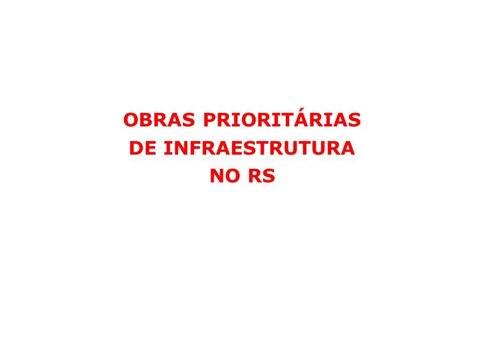 OBRAS PRIORITÁRIAS DE INFRAESTRUTURA NO RS