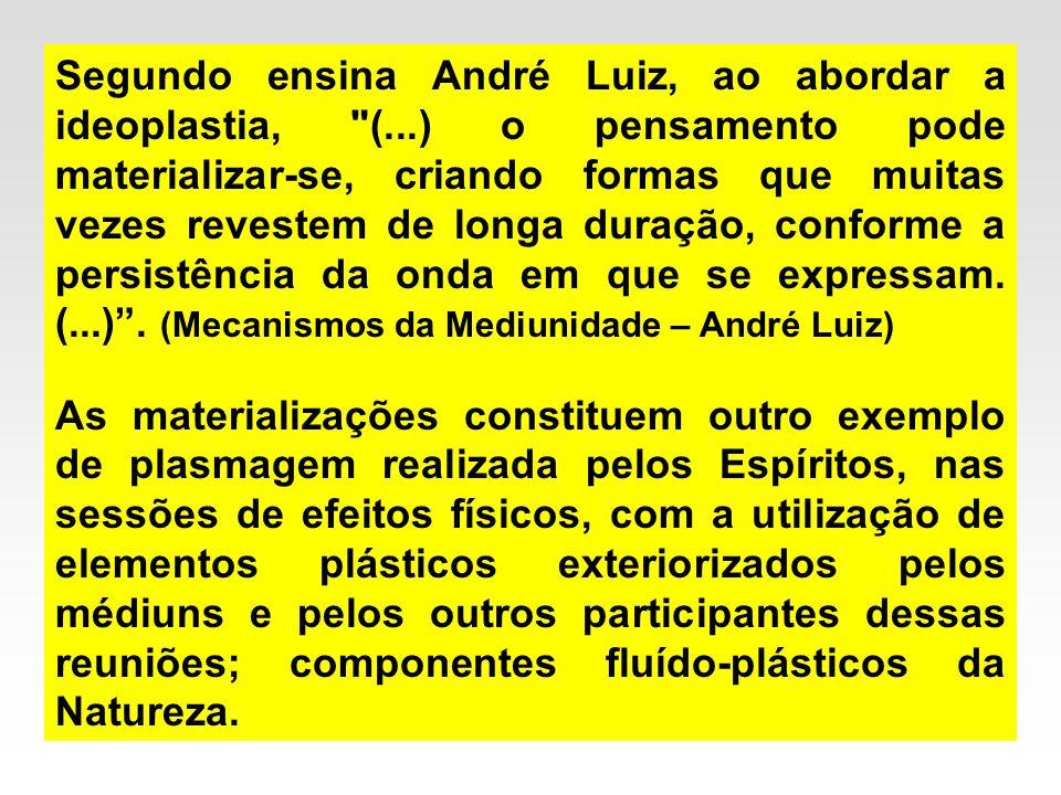 Segundo ensina André Luiz, ao abordar a ideoplastia,
