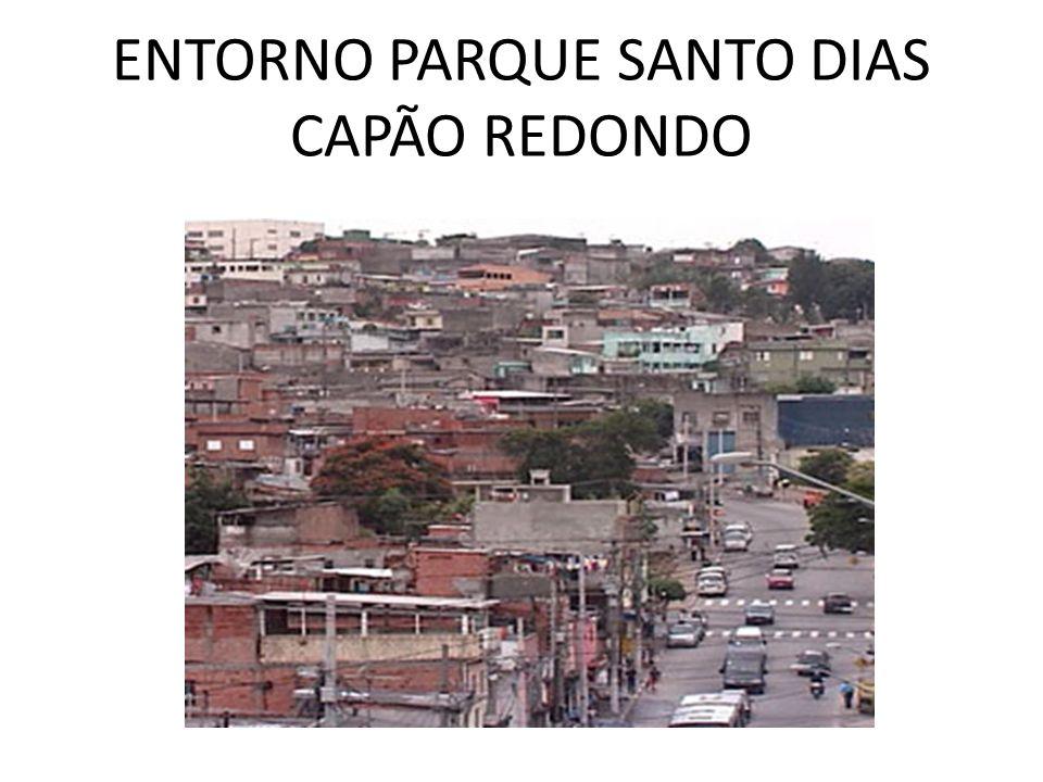 ENTORNO PARQUE SANTO DIAS CAPÃO REDONDO