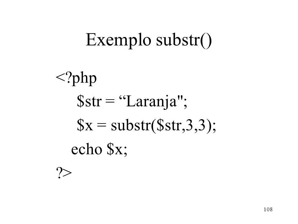 Exemplo substr() <?php $str = Laranja