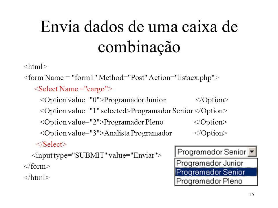 Envia dados de uma caixa de combinação Programador Junior Programador Senior Programador Pleno Analista Programador 15