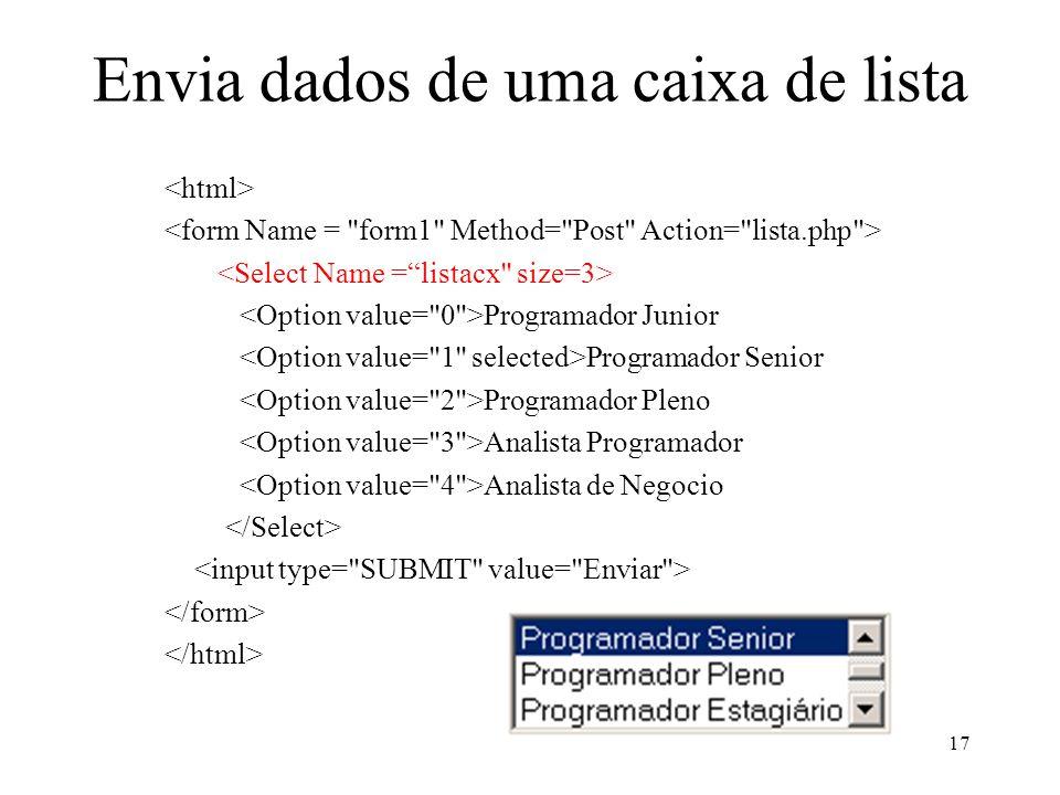 Envia dados de uma caixa de lista Programador Junior Programador Senior Programador Pleno Analista Programador Analista de Negocio 17