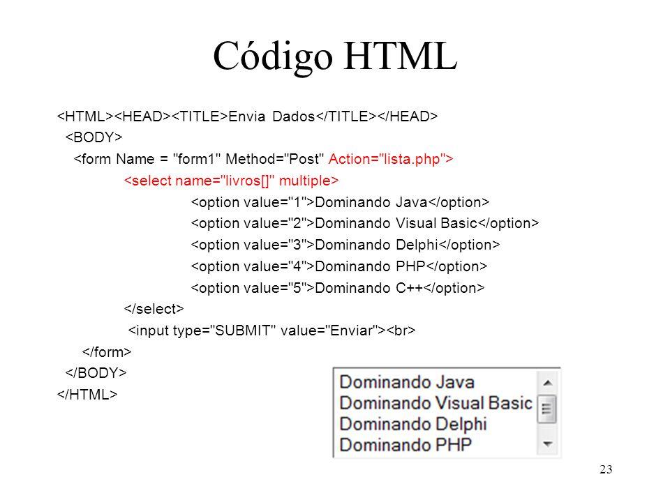 Código HTML Envia Dados Dominando Java Dominando Visual Basic Dominando Delphi Dominando PHP Dominando C++ 23