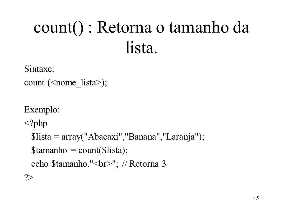 count() : Retorna o tamanho da lista.